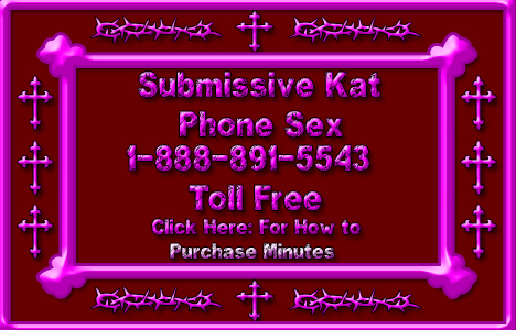 Image showing Submissive Kats Phone Sex Number: 1-888-891-5543